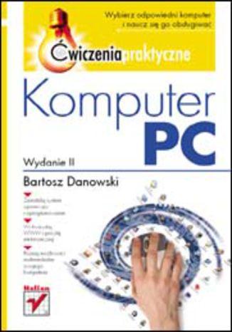 Komputer PC. Ćwiczenia praktyczne. Wydanie II