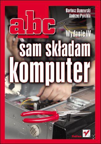 ABC sam składam komputer. Wydanie IV