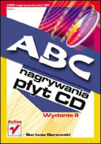 ABC nagrywania płyt CD. Wydanie II