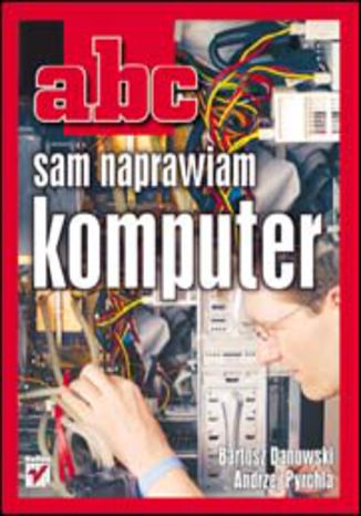 ABC sam naprawiam komputer