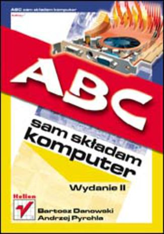 ABC sam składam komputer. Wydanie II