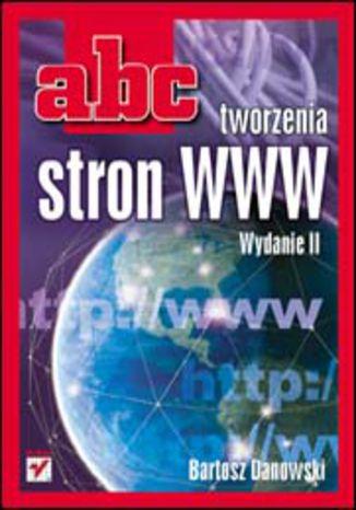 ABC tworzenia stron WWW. Wydanie II