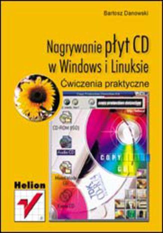 Nagrywanie płyt CD w Windows i Linuksie. Ćwiczenia praktyczne