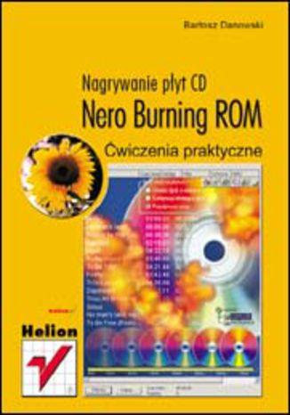 Nero Burning ROM. Nagrywanie płyt CD. Ćwiczenia praktyczne